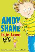 Andy Shane is Not in Love (Andy Shane, F&P Level K)