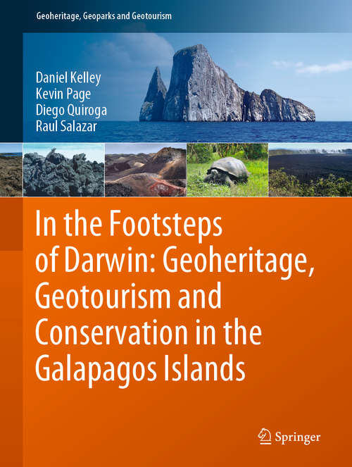 In the Footsteps of Darwin: Geoheritage, Geotourism and Conservation in the Galapagos Islands (Geoheritage, Geoparks and Geotourism)