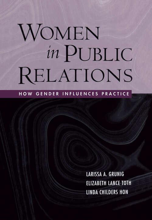 Women in Public Relations: How Gender Influences Practice