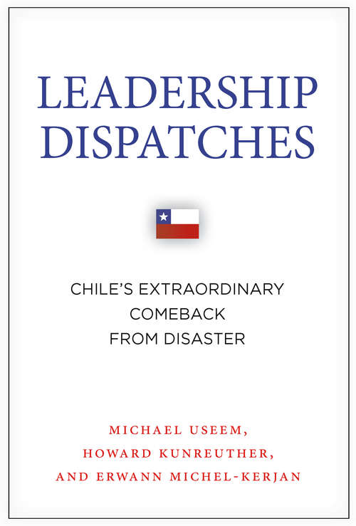 Leadership Dispatches: Chile's Extraordinary Comeback from Disaster