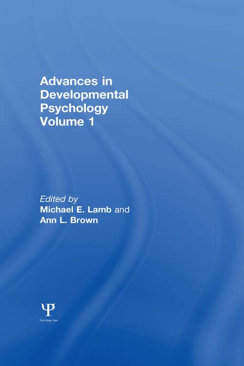 Advances in Developmental Psychology: Volume 1