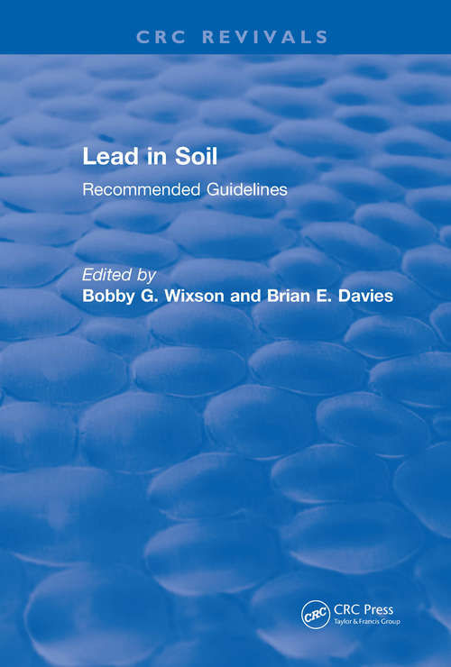 Lead in Soil: Recommended Guidelines (CRC Press Revivals)
