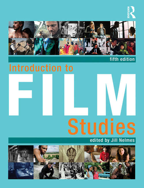 Introduction to Film Studies, 5th edition: An Introduction To Film Studies