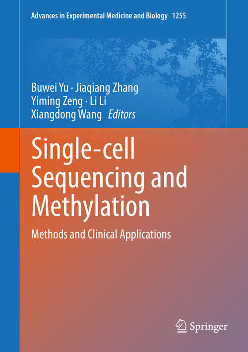 Single-cell Sequencing and Methylation: Methods and Clinical Applications (Advances in Experimental Medicine and Biology #1255)