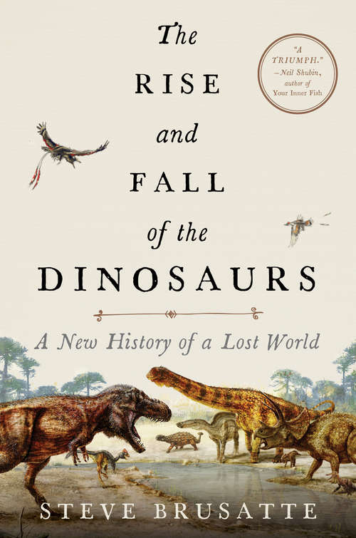 Collection sample book cover The Rise and Fall of the Dinosaurs: A New History of a Lost World by Steve Brusatte