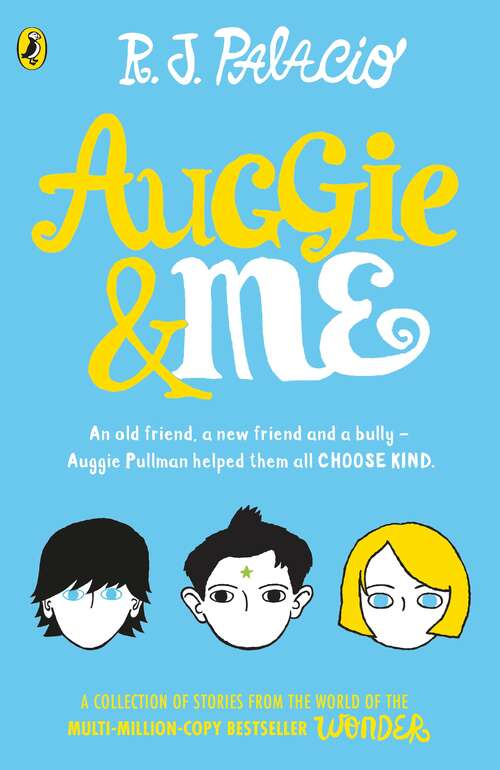 Auggie and me: three Wonder stories