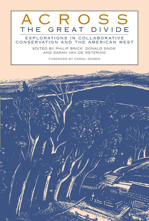 Across the Great Divide: Explorations In Collaborative Conservation And The American West
