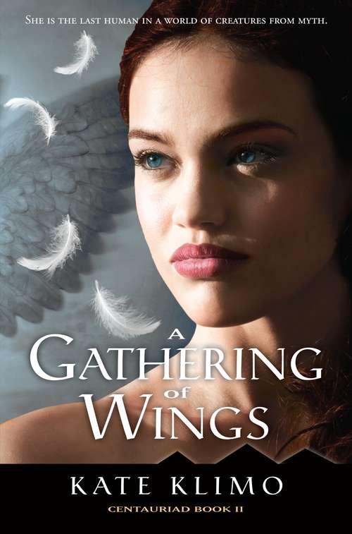 Centauriad #2: A Gathering of Wings (Centauriad #2)