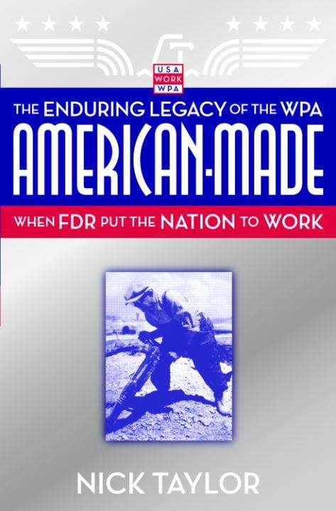 American-Made: When FDR Put the Nation to Work