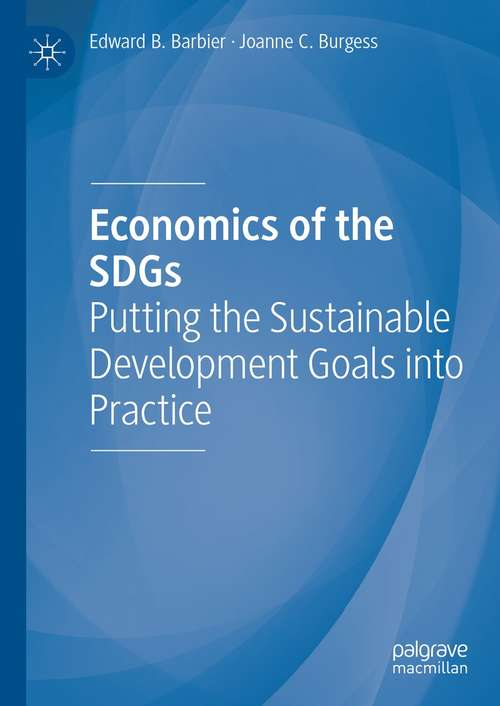 Economics of the SDGs: Putting the Sustainable Development Goals into Practice
