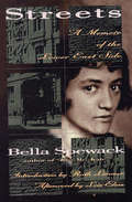 Streets: A Memoir of the Lower East Side (The\helen Rose Scheuer Jewish Women's Ser.)