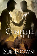 Complete Faith (Morning Report Series #2)