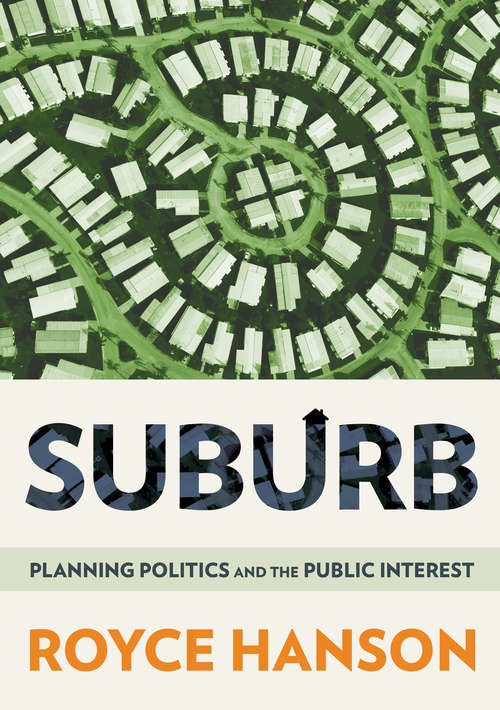 Suburb: Planning Politics and the Public Interest