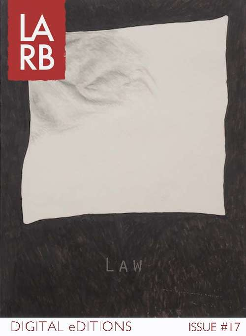 LARB Digital Editions: The Law Issue