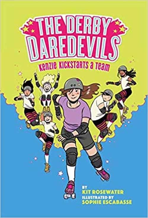The Derby Daredevils: Kenzie Kickstarts A Team (Derby Daredevils #1)