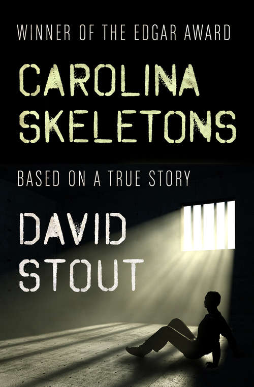 Carolina Skeletons: Based on a True Story