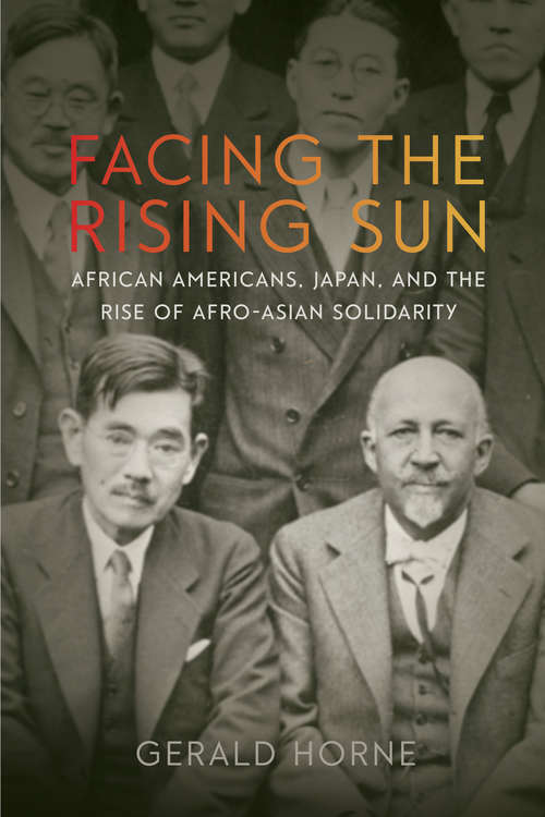 Facing the Rising Sun by Gerald Horne