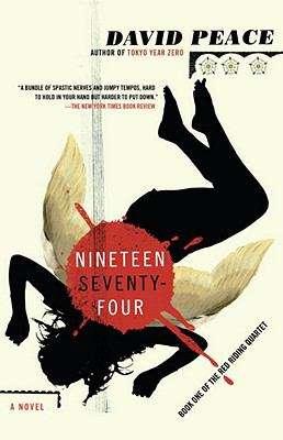 Nineteen Seventy-Four: The Red Riding Quartet, Book One (Vintage Crime/black Lizard Ser. #Vol. 1)