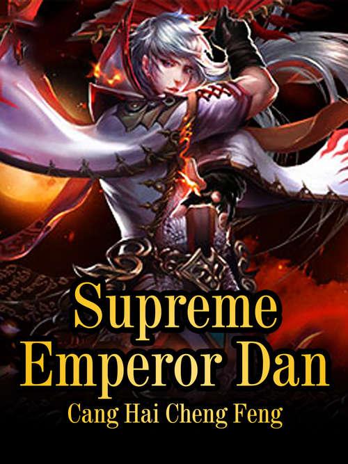 Supreme Emperor Dan: Volume 7 (Volume 7 #7)