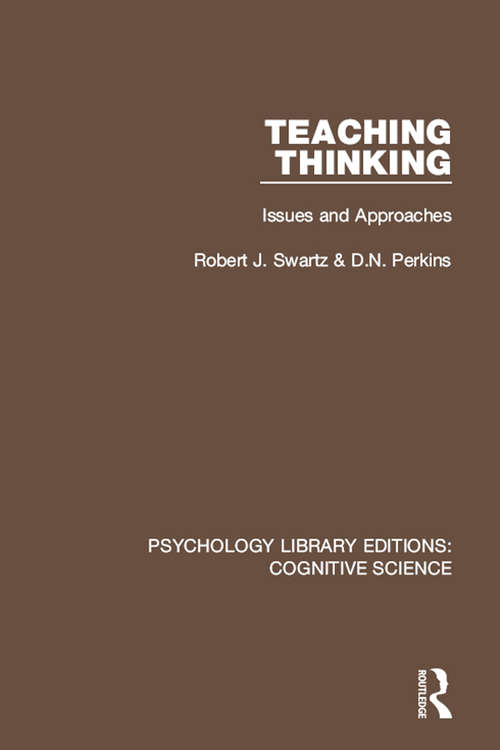 Teaching Thinking: Issues and Approaches (Psychology Library Editions: Cognitive Science)