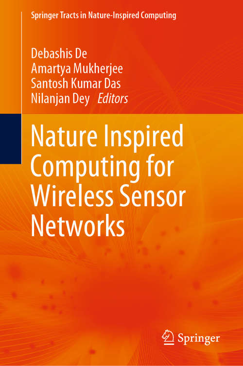 Nature Inspired Computing for Wireless Sensor Networks (Springer Tracts in Nature-Inspired Computing)