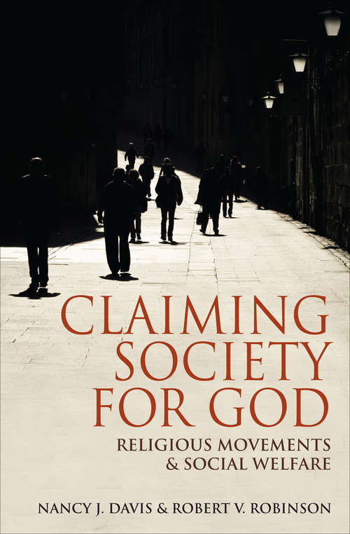 Claiming Society for God: Religious Movements and Social Welfare (Encounters)