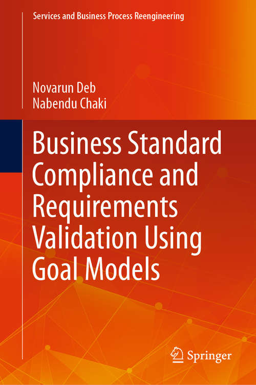 Business Standard Compliance and Requirements Validation Using Goal Models (Services and Business Process Reengineering)
