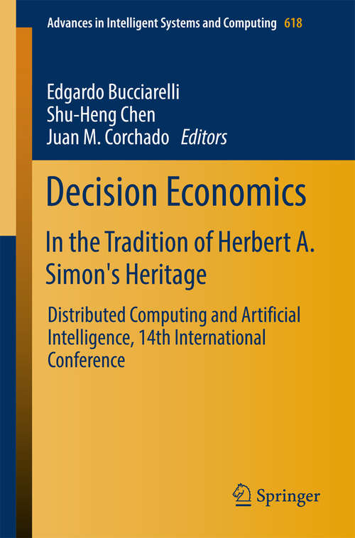 Decision Economics: In the Tradition of Herbert A. Simon's Heritage