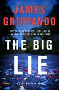 The Big Lie: A Jack Swyteck Novel (Jack Swyteck Novel #16)
