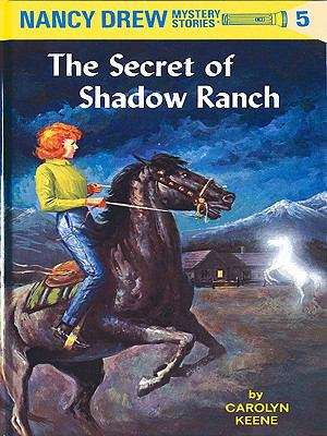 The Secret of Shadow Ranch (Nancy Drew Mystery Stories #5)