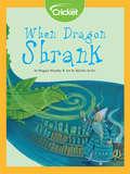 When Dragon Shrank