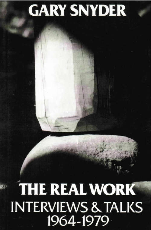 The Real Work: Interviews and Talks, 1964-79