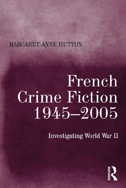 French Crime Fiction, 1945–2005: Investigating World War II