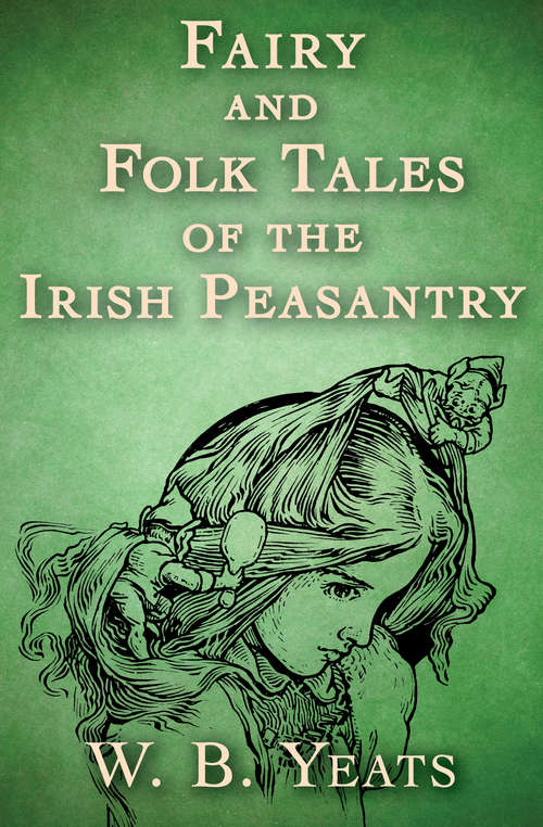 Fairy and Folk Tales of the Irish Peasantry: The Camelot Series