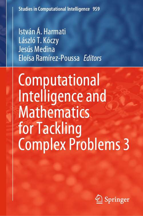 Computational Intelligence and Mathematics for Tackling Complex Problems 3 (Studies in Computational Intelligence #959)