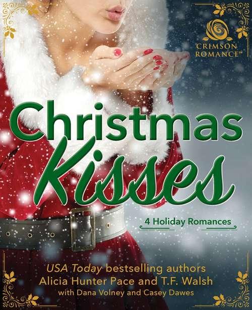 Christmas Kisses: 4 Holiday Romances