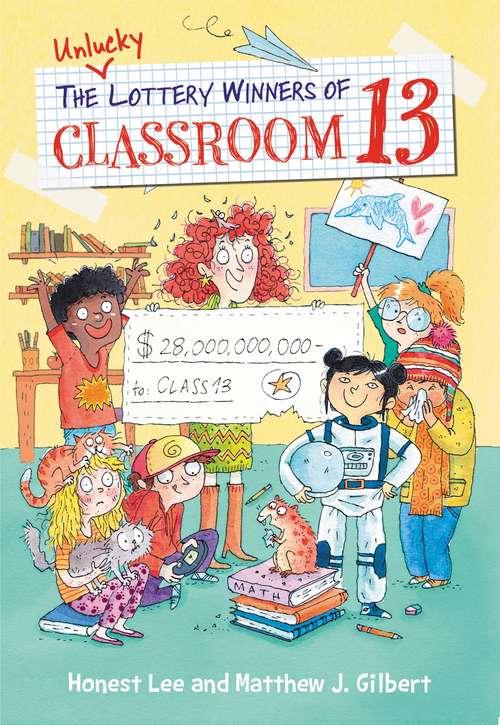 The Unlucky Lottery Winners of Classroom 13 (Classroom 13 #1)
