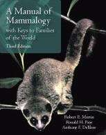 A Manual Of Mammalogy: With Keys To Families Of The World