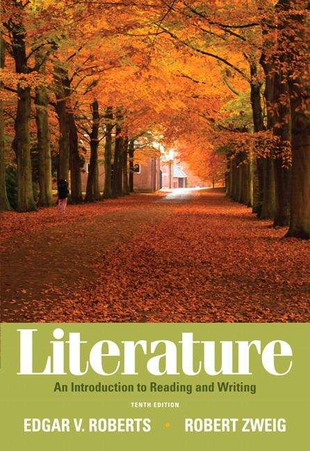 Literature: An Introduction to Reading and Writing 10th edition
