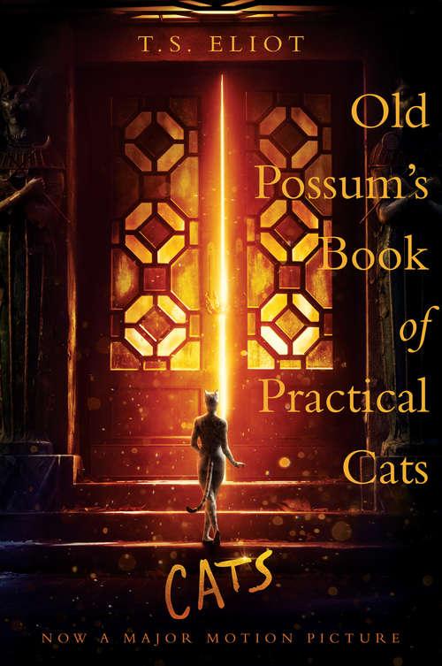 Old Possum's Book of Practical Cats: Cats Movie Tie-in (Faber Children's Classics Ser.)