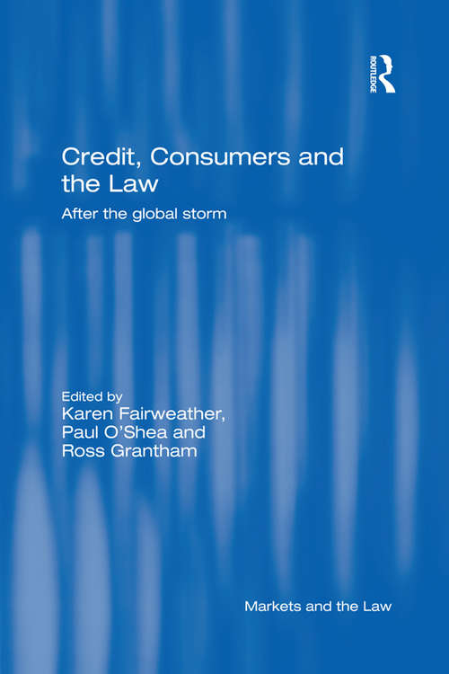 Credit, Consumers and the Law: After the global storm (Markets and the Law)