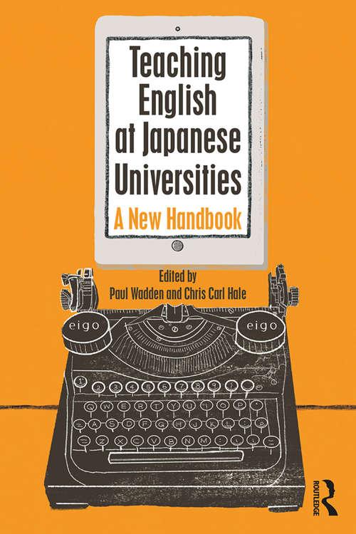 Teaching English at Japanese Universities: A New Handbook