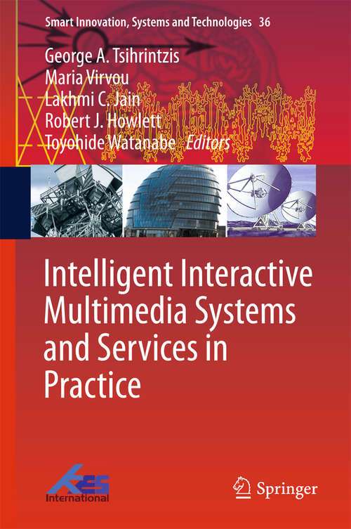 Intelligent Interactive Multimedia Systems and Services in Practice