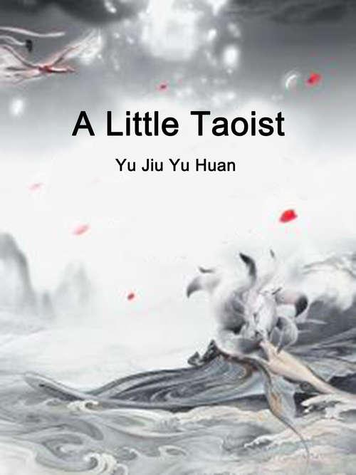 A Little Taoist: Volume 1 (Volume 1 #1)