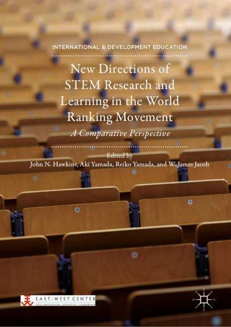 New Directions of STEM Research and Learning in the World Ranking Movement: A Comparative Perspective (International and Development Education)