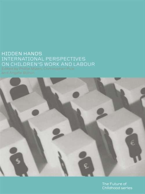Hidden Hands: International Perspectives on Children's Work and Labour