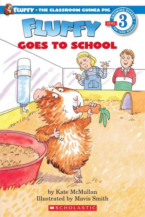 Fluffy Goes to School (Fluffy the Classroom Guinea Pig #5)