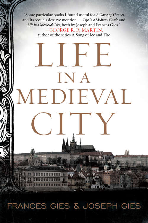 Life in a Medieval City (Medieval Life #1)