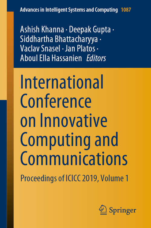 International Conference on Innovative Computing and Communications: Proceedings of ICICC 2019, Volume 1 (Advances in Intelligent Systems and Computing #1087)