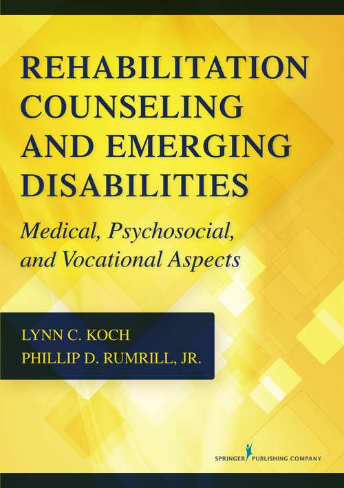 Rehabilitation Counseling And Emerging Disabilities: Medical, Psychosocial, And Vocational Aspects Of Emerging Disabilities For Rehabilitation Counselors